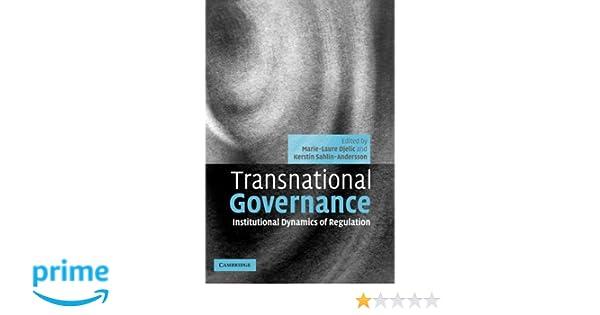Transnational Governance: Institutional Dynamics of Regulation