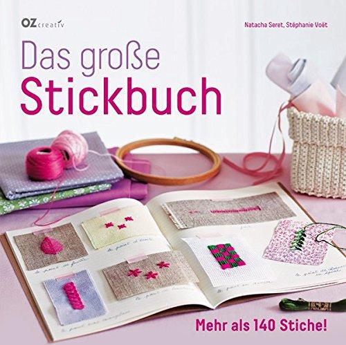 Das große Stickbuch: Mehr als 140 Stiche!