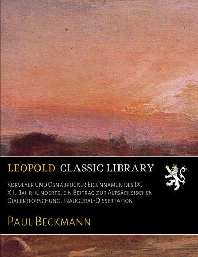 Korveyer und Osnabrücker Eigennamen des IX.-XII.: Jahrhunderts, ein Beitrag zur Altsächsischen Dialektforschung. Inaugural-Dissertation (German Edition) pdf