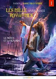 Passeurs d'ombre, les mille royaumes, épisode 1: Le Prince et la Renarde par Anne Rossi