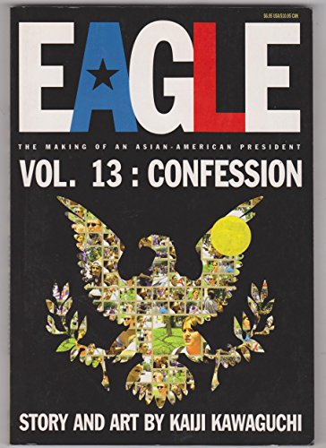 Eagle, The Making Of An Asian-American President 13: Confession