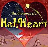 Christian book: The Christmas of a Half Heart: Christmas book (Short Stories 1) (English Edition)