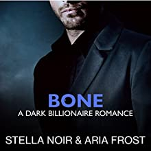 Bone Audiobook by Stella Noir, Aria Frost Narrated by Kassiopia DeVora