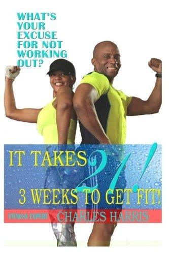 It Takes 21!: 3 Weeks To Get Fit