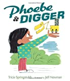 Phoebe and Digger, Tricia Springstubb, 0763652814