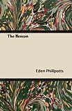 The Beacon, Eden Phillpotts, 1446091031