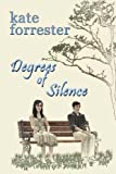 Degrees of Silence, Kate Forrester, 1482656965