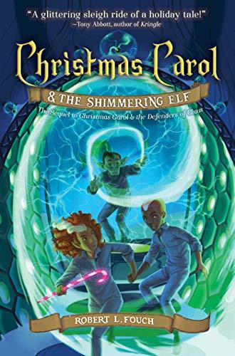 Christmas Carol & the Shimmering Elf (A Christmas Carol Adventure)