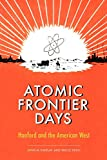 top Atomic%20Frontier%20Days%3A%20Hanford%20and