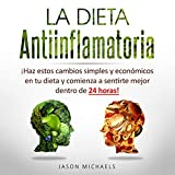 La Dieta Antiinflamatoria [The Anti-Inflamatory