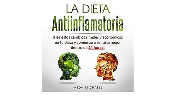 Amazon.com: La Dieta Antiinflamatoria [The Anti-Inflamatory Diet]: Haz estos cambios simples y económicos en tu dieta y comienza a sentirte mejor dentro de ...