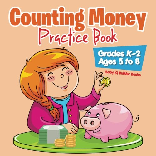 Counting Money Practice Book | Grades K-2 - Ages 5 to 8: Baby iQ ...