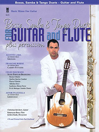 Bossa, Samba & Tango Duets for Guitar and Flute: Music Minus One GUITAR Edition