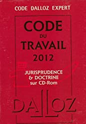 Code Dalloz Expert. Code du travail 2012 - 10e éd.: Codes Dalloz Expert