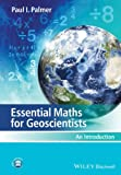 Essential Maths for Geoscientists - An Introduction, Paul Palmer, 0470971940