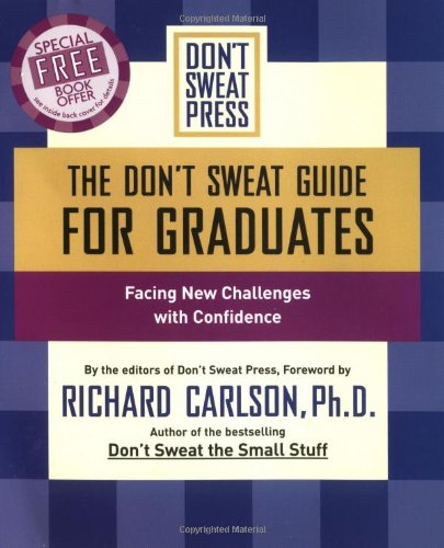The Don't Sweat Guide For Graduates: Facing New Challenges with Confidence (Don't Sweat Guides)
