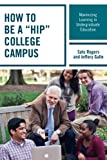 img - for How to be a HIP College Campus: Maximizing Learning in Undergraduate Education book / textbook / text book