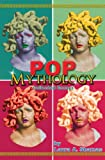 Pop Mythology, Laura A. Shamas, 1938135237