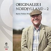 Originaler i Nordjylland 2 | Bjarne Nielsen Brovst