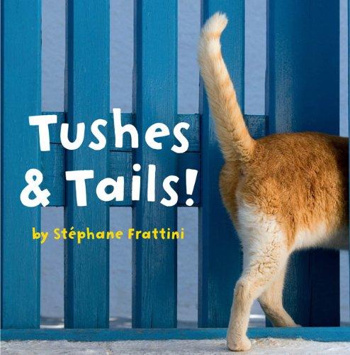 Tushes & Tails! (Nature Lift-the-Flap Books) PDF