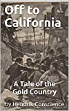 Search : Off to California (Illustrated): A Tale of the Gold Country