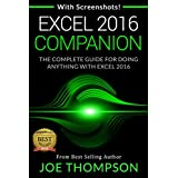 EXCEL 2016: EXCEL 2016 COMPANION (WITH 220 SCREENSHOTS + A PRINTABLE 4 PAGE CHEAT SHEET) (LEARN EXCEL)