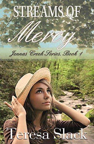 Streams of Mercy: A Christian Romance Mystery Novel (Jenna's Creek Series Book 1) by [Slack, Teresa]