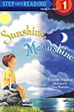 img - for Sunshine, Moonshine (Step-Into-Reading, Step 1) by Armstrong, Jennifer (1997) Paperback book / textbook / text book