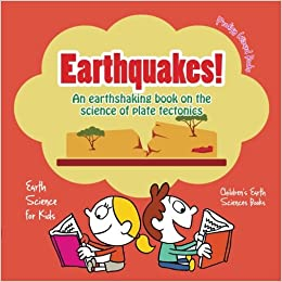 Earthquakes! - An Earthshaking Book on the Science of Plate Tectonics. Earth  Science for Kids - Children's Earth Sciences Books: Amazon.co.uk: Wizard,  Prodigy: Books