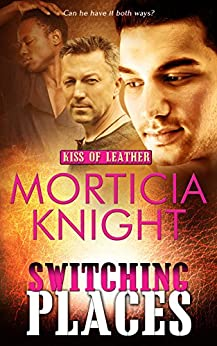 Switching Places (Kiss of Leather Book 8) by [Knight, Morticia ]