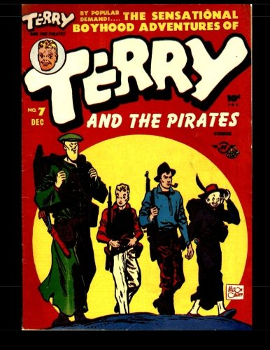 Terry and the Pirates Comics #7: World Famous Newspaper Comic Strip 1947 PDF