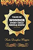Tales of Wonder Every Child Should Know: By Kate Douglas Wiggin - Illustrated