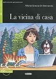 Imparare Leggendo: LA Vicina DI Casa + CD (Italian Edition)