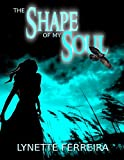Book cover image for The Shape of My Soul