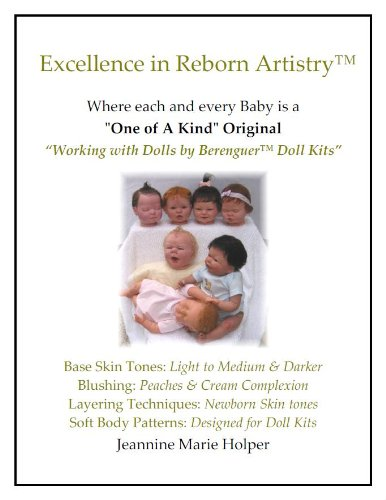 Working with Dolls by Berenguer Doll Kits (Excellence in Reborn Artistry)