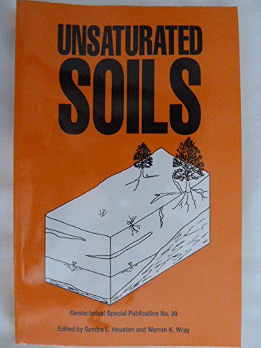 Unsaturated Soils: Proceedings of Sessions Sponsored by the Subcommittee on Unsaturated Soils (Committee on Soil Propert