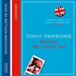 Stories We Could Tell | Tony Parsons