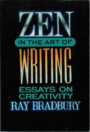Zen In The Art Of Writing by Ray Bradbury (1989-09-02) (Ray Bradbury Zen In The Art Of Writing)