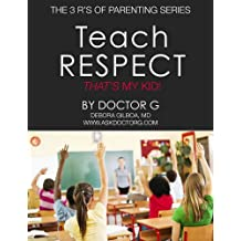 Teach Respect: That's My Kid! (The 3 R's of Parenting)