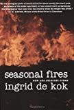 Seasonal Fires: New and Selected Poems, Ingrid De Kok, 1583227180