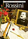 Rossini (Illustrated Lives of the Great Composers Series)