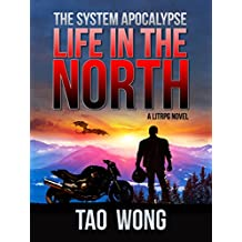 Life in the North: An Apocalyptic LitRPG (The System Apocalypse Book 1)