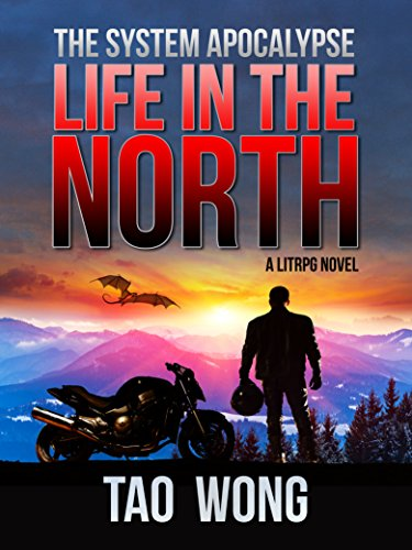 Life in the North: An Apocalyptic LitRPG (The System Apocalypse Book 1) by [Wong, Tao]