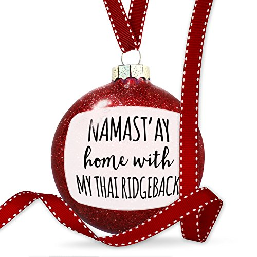 Christmas Decoration Namast'ay Home With My Thai Ridgeback Simple Sayings Ornament by NEONBLOND