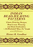 Indian Bead-Weaving Patterns: Chain-Weaving Designs Bead Loom Weaving and Bead Embroidery - An Illustrated'How-To' Guide