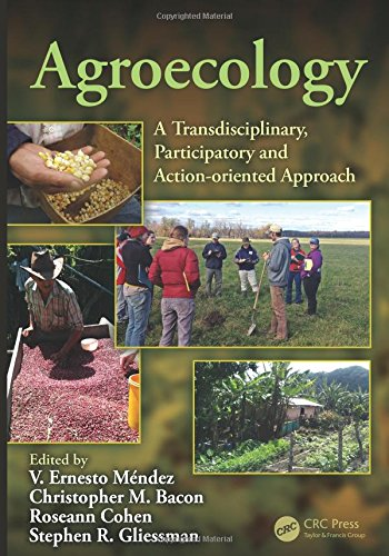 Agroecology: A Transdisciplinary, Participatory and Action-oriented Approach (Advances in Agroecology)