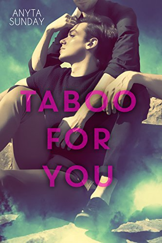 Taboo For You (Friends to Lovers Book 1) by [Sunday, Anyta]