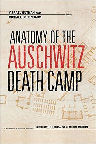 Anatomy of the auschwitz death camp yisrael gutman michael anatomy of the auschwitz death camp yisrael gutman michael berenbaum 9780253208842 amazon books fandeluxe Choice Image
