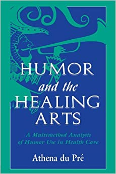 Book Humor and the Healing Arts: A Multimethod Analysis of Humor Use in Health Care (Routledge Communication Series) by Athena du Pr (1997-11-03)