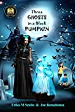 img - for Three Ghosts in a Black Pumpkin: Creepy Hollow Adventures 1 book / textbook / text book